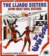 LIJADU SISTERS,THE - Afro Beat Soul Sisters