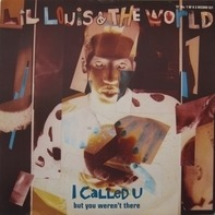 Lil Louis & The World - I Called U (But You Weren't There)