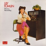 Lily Tomlin - This Is a Recording