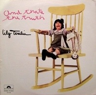Lily Tomlin - And That's the Truth