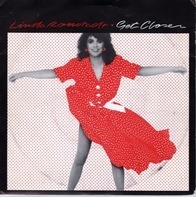 Linda Ronstadt - Get Closer / Sometimes You Just Can't Win