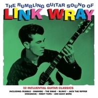 Link Wray - RUMBLING GUITAR SOUND OF