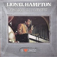 Lionel Hampton And His Orchestra - Chicago Jazz Concert
