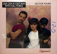 Lisa Lisa & Cult Jam With Full Force - Go For Yours