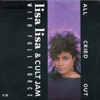 Lisa Lisa & Cult Jam With Full Force - All Cried Out