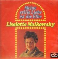 Liselotte Malkowsky - Meine Stille Liebe Ist Die Elbe