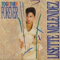 Lisette Melendez - Together Forever
