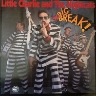Little Charlie And The Nightcats - The Big Break