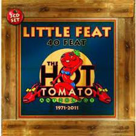 Little Feat - 40 Feat. The Hot Tomato Anthology 1971-2011