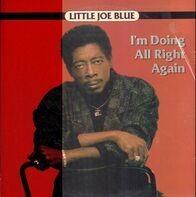 Little Joe Blue - I'm Doing All Right Again