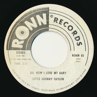 Little Johnny Taylor - Oh, How I Love My Baby / Found A New Love