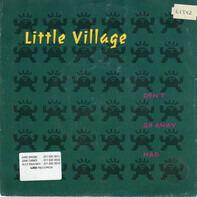 Little Village - Don't Go Away Mad