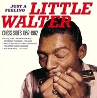 Little Walter - Just A Feeling - Chess Sides 1952-1962
