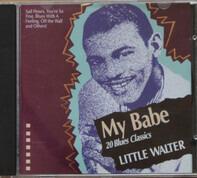 Little Walter - My Babe 20 Blues Classics