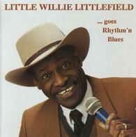 Little Willie Littlefield - ... Goes Rhythm'n Blues