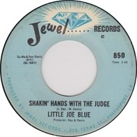 Little Joe Blue - Shakin' Hands With The Judge
