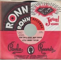 Little Johnny Taylor - How Can A Broke Man Survive / Make Love To Me Baby