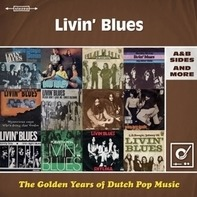 Livin' Blues - The Golden Years Of Dutch Pop Music: A&b Sides
