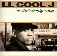 LL Cool J - 14 Shots to the Dome