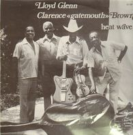 Lloyd Glenn / Clarence 'Gatemouth' Brown - Heat Wave
