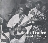 Lobi Traore - Bamako Nights:Live At Bar Bozo 1995