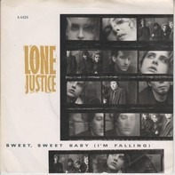 Lone Justice - Sweet, Sweet Baby (I'm Falling)