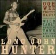 LONG JOHN HUNTER - OOH WEE PRETTY BABY