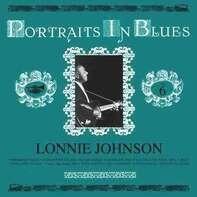 Lonnie Johnson - Portraits In Blues Vol.6