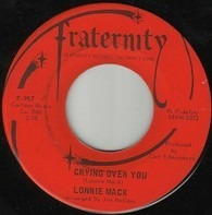 Lonnie Mack - Crying Over You