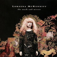 Loreena McKennitt - The Mask and Mirror