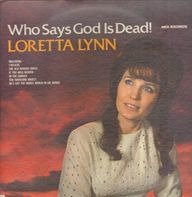 Loretta Lynn - Who Says God Is Dead!