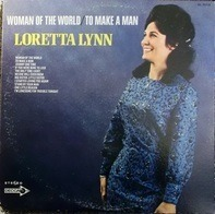 Loretta Lynn - Woman Of The World / To Make A Man