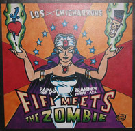 Los Chicharrons - Papas Got A Brand New Pigbag aka Fifi Meets The Zombie