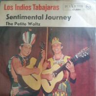 Los Indios Tabajaras - Sentimental Journey / The Petite Waltz