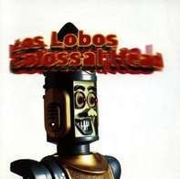 Los Lobos - Colossal Head