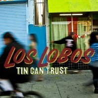 Los Lobos - Tin Can Trust -Hq-