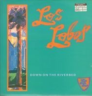 Los Lobos - Down On The Riverbed