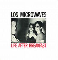 Los Microwaves - Life After Breakfast