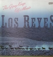 Los Reyes - The Gipsy Kings Of Music