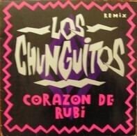 Los Chunguitos - Corazon De Rubi (Remix)
