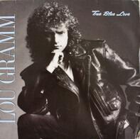 Lou Gramm - True Blue Love