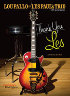Lou Pallo With Special Guests Featuring Steve Miller , Keith Richards , Billy Gibbons , Slash a.o. - Thank You Les - A Tribute To Les Paul