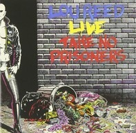 Lou Reed - Lou Reed Live - Take No Prisoners