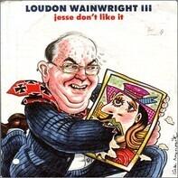 Loudon Wainwright III - Jesse Don't Like It