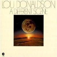 Lou Donaldson - A Different Scene
