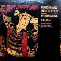 Louis Hayes , Junior Cook Featuring Woody Shaw - Ichi-Ban