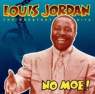 Louis Jordan - No Moe! - The Greatest Hits
