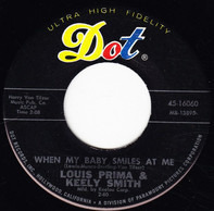 Louis Prima & Keely Smith - When My Baby Smiles At Me / Paradise