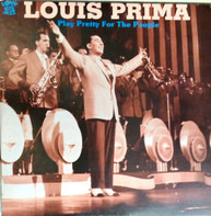 Louis Prima - Play Pretty For The People