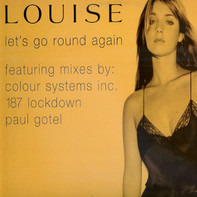 Louise - Let's Go Round Again